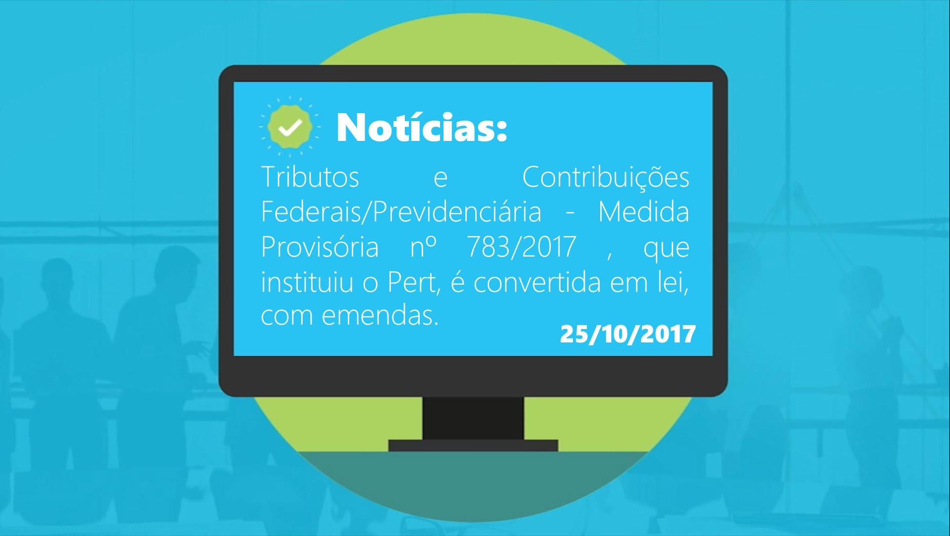 Medida Provisória, que instituiu o PERT, é convertida em lei, com emendas.